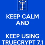 keep-calm-and-keep-using-truecrypt-7-1